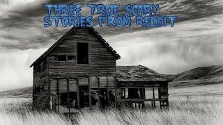 3 True Scary Stories From Reddit (Vol. 18)