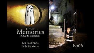 Urbex Memories : Les Bas Fonds de la Papeterie- EP06