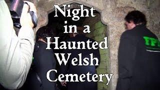 HALLOWEEN EDITION - NIGHT IN A HAUNTED WELSH CEMETERY