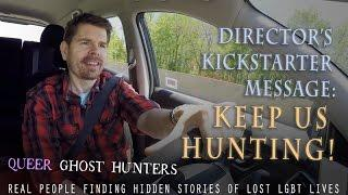 Director's Message: Help us hunt past October/ Queer Ghost Hunters EXTRA