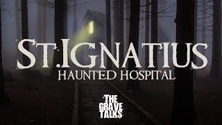 St. Ignatius Haunted Hospital | Ghost Stories, Paranormal, Supernatural, Hauntings, Horror