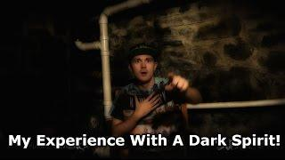 My Experience With An Evil Spirit!