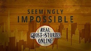 Seemingly Impossible   Ghost Stories, Paranormal, Supernatural, Hauntings, Horror