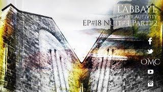 ๏ Ep #18 Part#2 L'abbaye, Final en équipe - Projet Activity - Expérience paranormale.