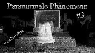 Paranormale Phänomene - unwiderlegbar #3
