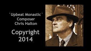 UPBEAT MONASTIC  - Score by Chris Halton
