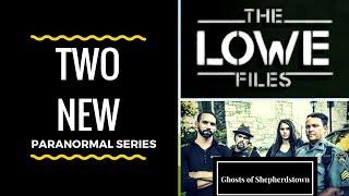 Two New Paranormal Series: Ghosts of Shepherdstown with Nick Groff and The Lowe Files with Rob Lowe