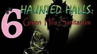 Haunted Halls 1: Green Hills Sanitarium - Ep6 - w/Wardfire