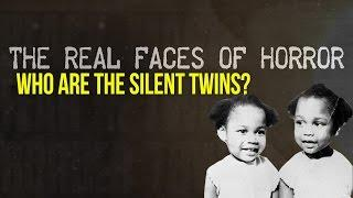THE REAL FACES OF HORROR : Who are The Silent Twins?