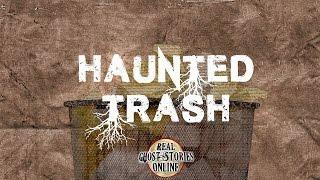 Haunted Trash | Ghost Stories, Paranormal, Supernatural, Hauntings, Horror