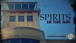 Spirits in The Air Trailer | Ghosts of The Haunted Wichita Airport