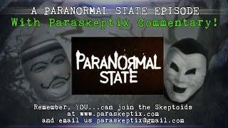 Paraskeptix Show 66: Paranormal State Commentary