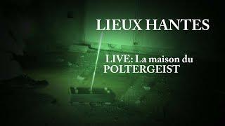 Lieux Hantés-LIVE 3 La maison du  POLTERGEIST