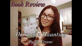Book Review/Discussion: Diary Of A Haunting by M. Verano