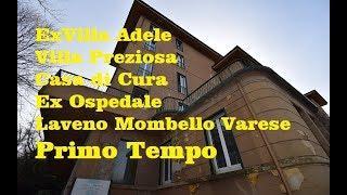 Ex Villa Adele villa Preziosa Casa di Cura Ospedale Laveno Mombello Va Primo Tempo