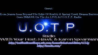 Paranormal World Radio Host Hawk & Todd ~ 8-5-14 (Guest Evan Jensen Goes Insane)
