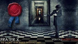 Veritas Radio - Frater X - The Secret War Inside Freemasonry - Part 1 of 2
