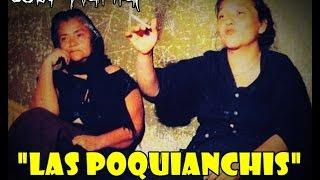 """LAS POQUIANCHIS"" | SENTIDO PARANORMAL"