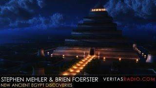 Veritas Radio -  Stephen Mehler & Brien Foerster - 1 of 2 - New Ancient Egypt Discoveries