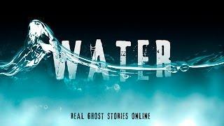 Water | Ghost Stories, Paranormal, Supernatural, Hauntings, Horror