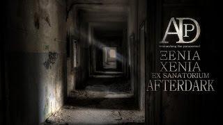 Ξενία (σανατόριο Πάρνηθας) | Xenia ex sanatorium | AfterDark