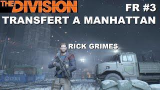 ☣ The Division [FR] Walkthrough Intégrale #3 Transfert à Manhattan