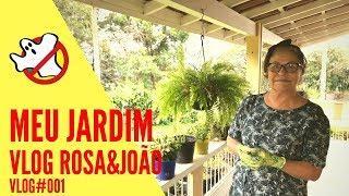 Meu Jardim Vlog#001 Rosa&João - Caça Fantasmas Brasil