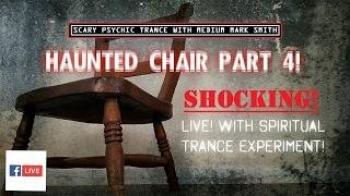 SHOCKING Psychic Trance Session | Real HAUNTED Chair | PARANORMAL Activity | GHOSTS Part 4