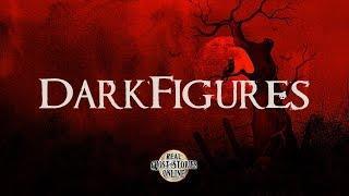 Dark Figures | Ghost Stories, Paranormal, Supernatural, Hauntings, Horror