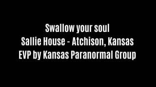 Swallow Your Soul EVP Captured At Sallie House By Kansas Paranormal Group