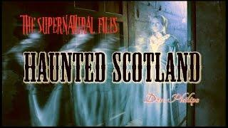 REAL HAUNTINGS GHOSTS OF SCOTLAND (The Supernatural Files)