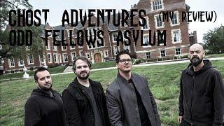 GHOST ADVENTURES: ODD FELLOWS ASYLUM (my review)