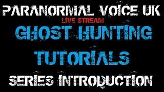 PARANORMAL GHOST HUNTING | MINI TUTORITALS |  SERIES INTRODUCTION