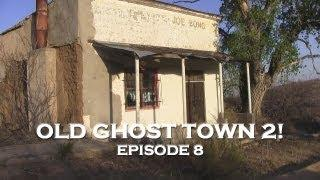 Arizona Ghost Towns: Abandoned Old West Pt2!!! (DE Ep. 8)
