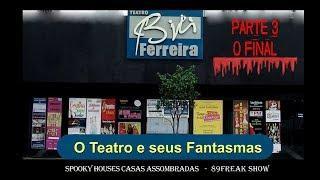 Spooky Houses e 89 Freak Show - Bibi Ferreira e seus Fantasmas - parte 3