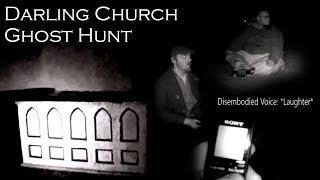 Ghost Hunt - Darling Church (Little Falls, MN)