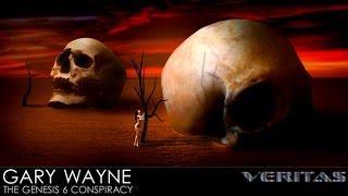 Veritas Radio - Gary Wayne - The Genesis 6 Conspiracy