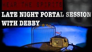 Amazing Portal Spirit Session with Debby. My Back yard at Night.