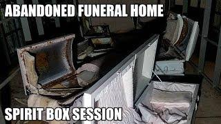 INTENSE SPIRIT BOX SESSION INSIDE AN ABANDONED FUNERAL HOME WITH COFFINS (MEMORIAL MOUND)