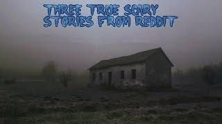 3 True Scary Stories From Reddit (Vol. 29)
