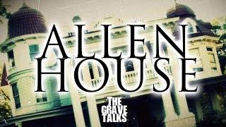 Allen House | Ghost Stories, Paranormal, Supernatural, Hauntings, Horror
