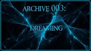 Archive 003 | Dreaming | (Ft. Gr33nheat13)