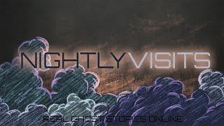 Nightly Visits   Ghost Stories, Paranormal, Supernatural, Hauntings, Horror