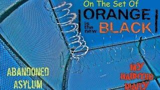 Orange Is The New Black – On the set of Abandoned Asylum MY HAUNTED DIARY