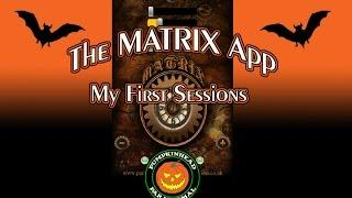 The MATRIX App - My First Two Sessions 10/9/16