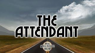 The Attendant | Ghost Stories, Paranormal, Supernatural, Haunting, Horror