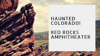 Colorado Road Trip! Haunted Red Rocks Amphitheater!