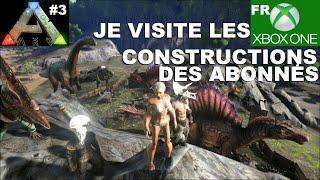 ARK Xbox One [FR] Parc à Dino et Radeau (#3 Je visite les constructions des Abonnés)