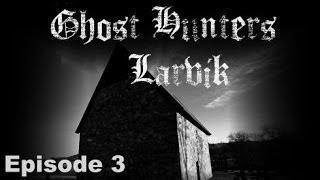 Ghost Hunters Larvik Episode 3