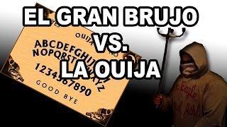 El Gran Brujo vs. La Ouija